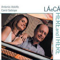 Antonio Adolfo and Carol Saboya - La e Ca/ Here and There